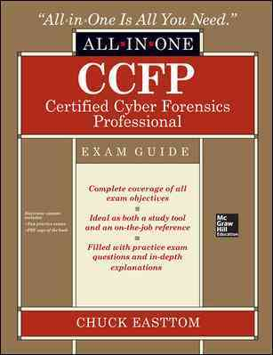 Ccfp Certified Cyber Forensics Professional All-in-one Exam Guide By Easttom, Chuck