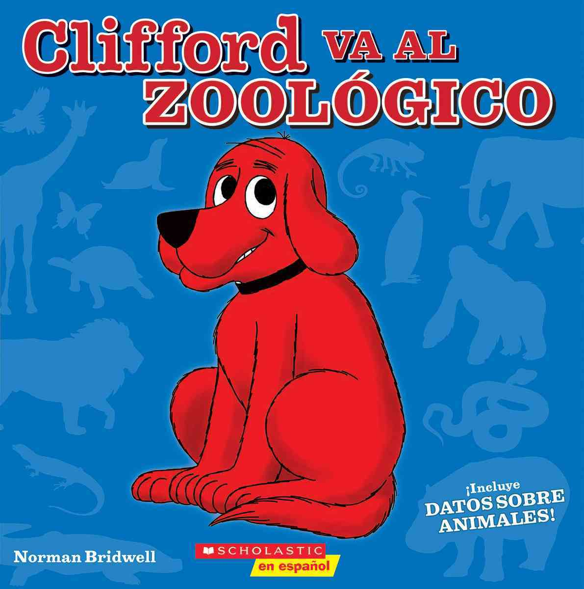 Clifford Va Al Zool?ico / Clifford Goes To The Zoo By Bridwell, Norman