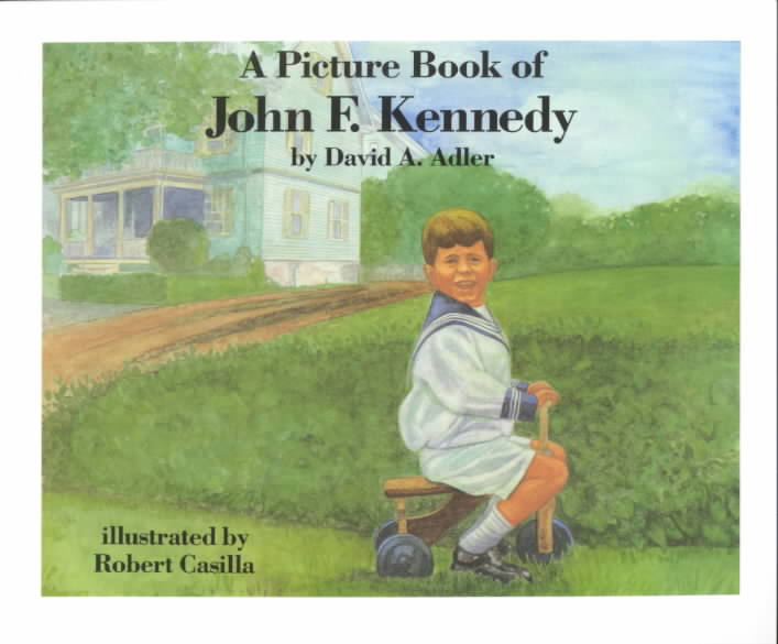 A Picture Book of John F. Kennedy By Adler, David A./ Casilla, Robert F. (ILT)